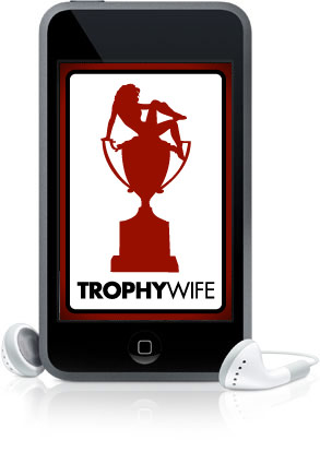Trophy Wife podcast