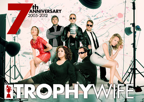Trophy Wife 7th Anniversary - Aprill 11th @ 9:30pm